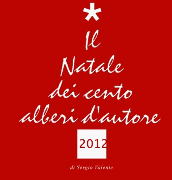 Natale dei 100 Alberi d'Autore 2012