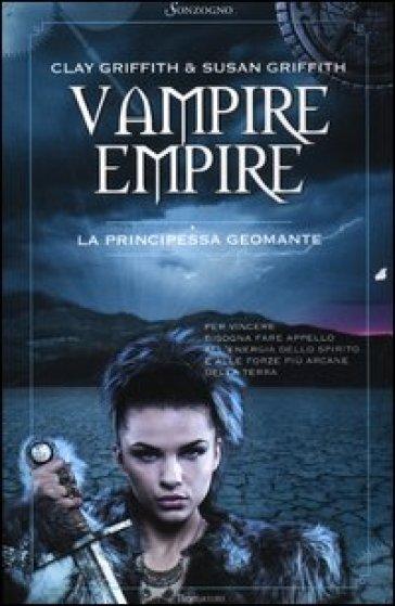 Vampire Empire. La principessa geomante%22 di Clay Griffith e Susan Griffith
