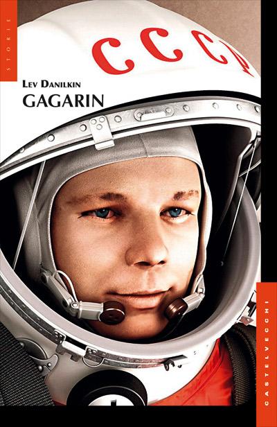 Gagarin, biografia di Lev Danilkin