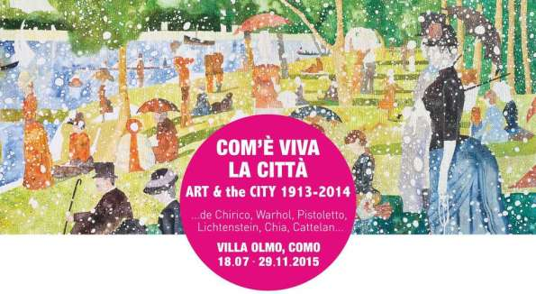 Com'è viva la città. Art & the City 1913-2014_villaolmo