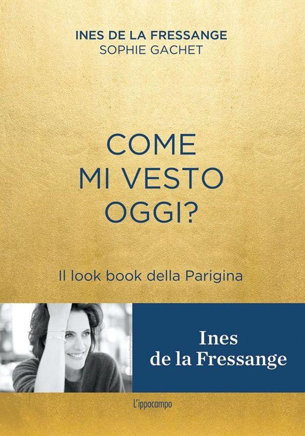 Come mi vesto oggi?, nuovo libro di Ines de la Fressange